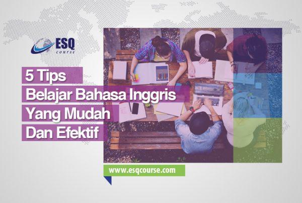 Tips Cara Belajar Bahasa Inggris yang Mudah dan Efektif | ESQ Course